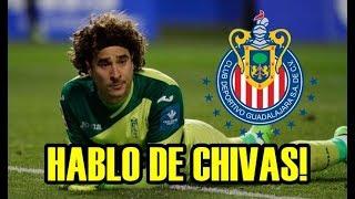 INCREIBLE! ESTO FUE LO QUE DIJO GUILLERMO OCHOA DE JUGAR EN CHIVAS!
