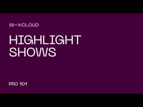 Mixcloud Pro 101: How to Highlight Your Shows