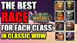 The Best Race For Each Class In Vanilla! Race Picking Guide
