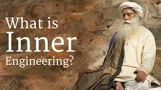 What is Inner Engineering? | Sadhguru