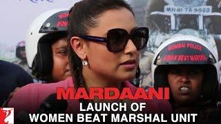 Rani Mukerji - At the Launch of Women Beat Marshal Unit