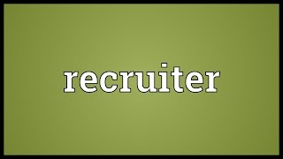 Recruiter Meaning