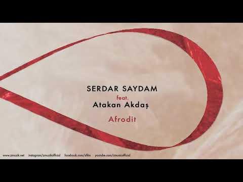 Serdar Saydam feat. Atakan Akdaş - Afrodit [ Sonsuz Aşk © 2014 Z Müzik ]