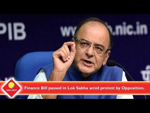 Finance Bill passed in Lok Sabha amid protest by Opposition