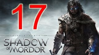Middle Earth Shadow of Mordor Walkthrough Part 17 PS4 Gameplay lets play playthrough - No Commentary