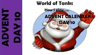 WOT: How I play... Advent Calendar Day 10