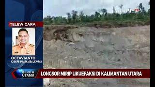 Penjelasan Basarnas Soal Longsor Mirip Likuifaksi di Kalimantan Utara