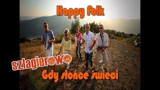 Happy Folk - Gdy słońce świeci chce się żyć