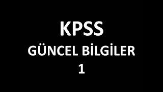 KPSS GÜNCEL BİLGİLER 1-YENİ