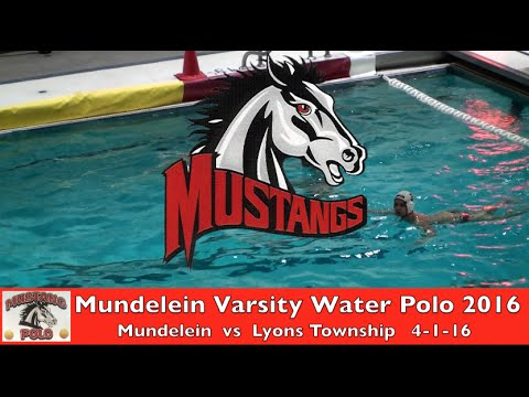 Mundelein Varsity Water Polo vs Lyons Township 4 1 16