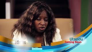 Utandu - Swahili TV drama series- coming soon