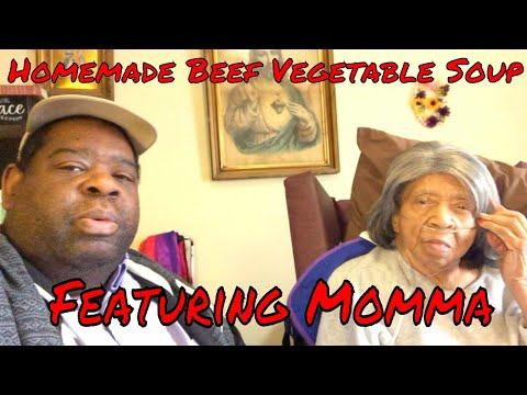 Homemade Beef Vegetable Soup (Featuring My Momma)