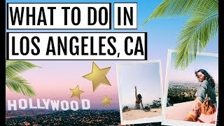 Gambar cover 10 THINGS YOU HAVE TO DO IN LOS ANGELES, CALIFORNIA || Travel Guide 2018