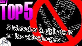 5 Métodos antipirateria en los videojuegos | Sexy TOP 5