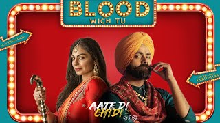 Blood Wich Tu Amrit Maan | Neeru Bajwa | Aate Di Chidi | Latest Punjabi Songs 2018