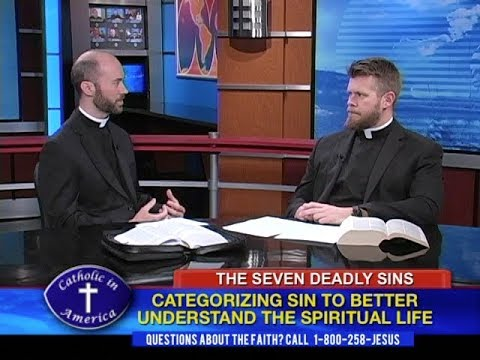 Catholic in America - Episode 1701- The Seven Deadly Sins