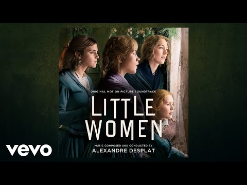 "Alexandre Desplat - Little Women (From ""Little Women"" Soundtrack)"