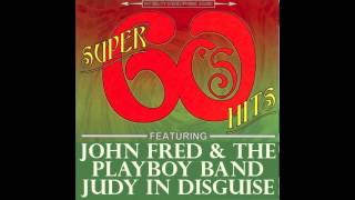 John Fred & His Playboy Band - Judy In Disguise (HQ)