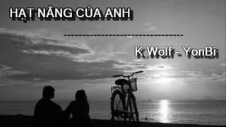 Hạt Nắng Của Anh - K.Wolf ft YonBi
