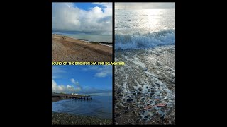 Natural Sound of  Brighton Beach for relaxation 1 hour relaxing sea wave sound...