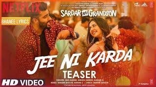 (LYRICAL) - Jee Ni Karda – Jass Manak   Sardar Ka Grandson   Arjun Kapoor Rakul Preet– BhaNee Lyrics