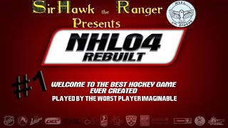 NHL 2004 Rebuilt #1 - Haven't Played NHL for Awhile and it Shows! (9/1/19)