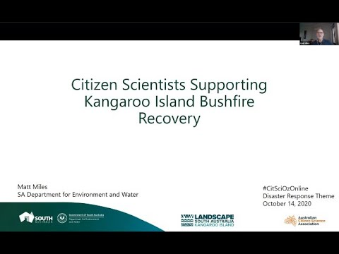 CitSciOzOnline: Disaster Response - Matt Miles - Citizen Scientists Supporting Kangaroo Island Bushfire Recovery