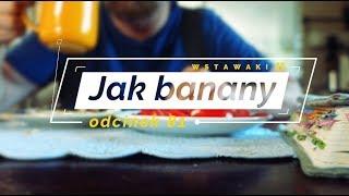 Wstawaki [81] Jak banany