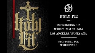 Holy Fit - Premiering August 22/23 in Los Angeles/Santa Ana California