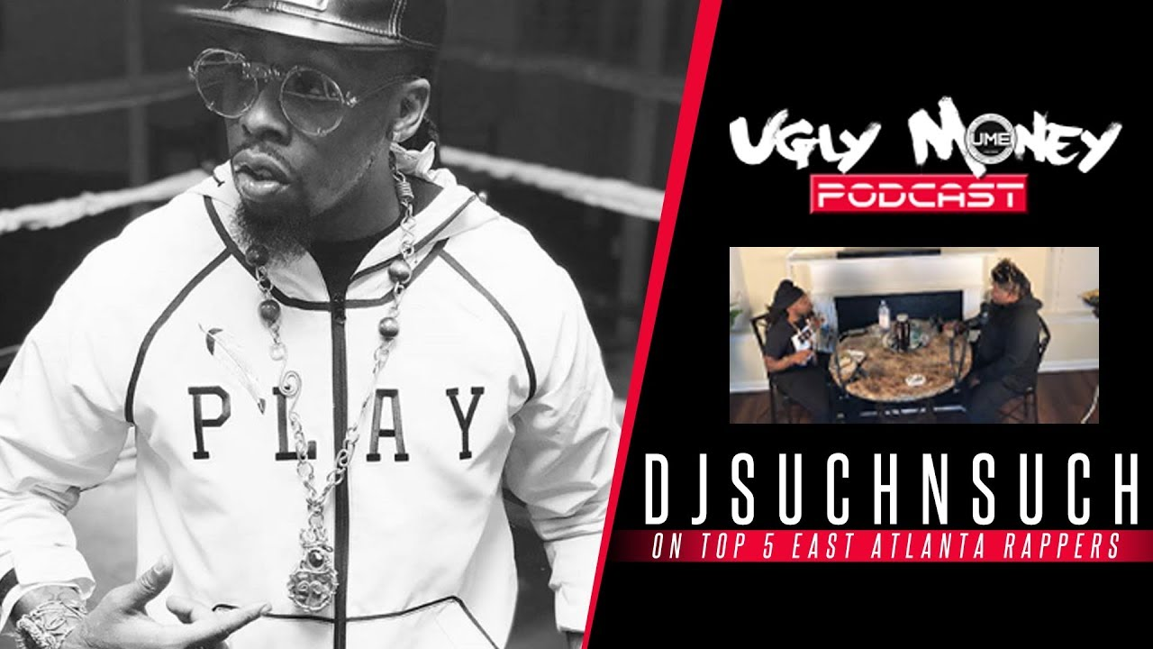 Dj Suchnsuch picks Top 5 East Atlanta Rappers, Best Weed & More | Ugly Money Podcast #0