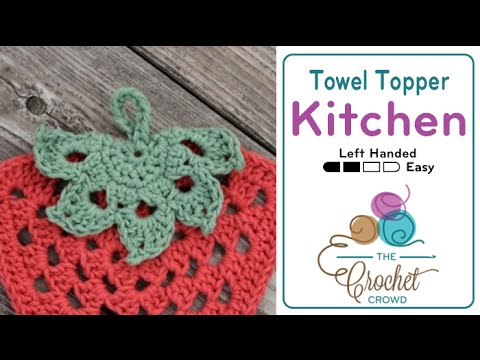 How To Crochet Tea Towel Leaf Topper Left Handed Youtube