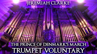 Jeremiah Clarke The Prince Of Denmark 39 S March Trumpet Voluntary The Organ Of Hull City Hall