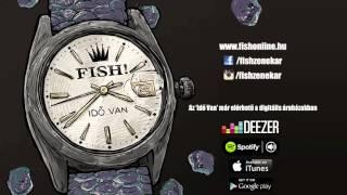 Download FISH! – Szépen Kérlek MP3 song and Music Video