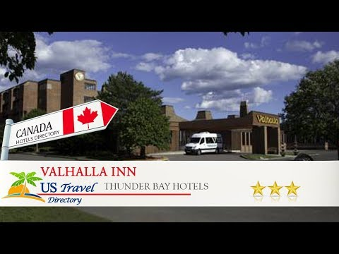 Valhalla Inn - Thunder Bay Hotels, Canada
