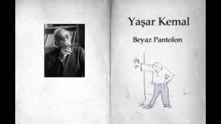 Beyaz Pantolon - Yaşar Kemal (Sesli kitap)