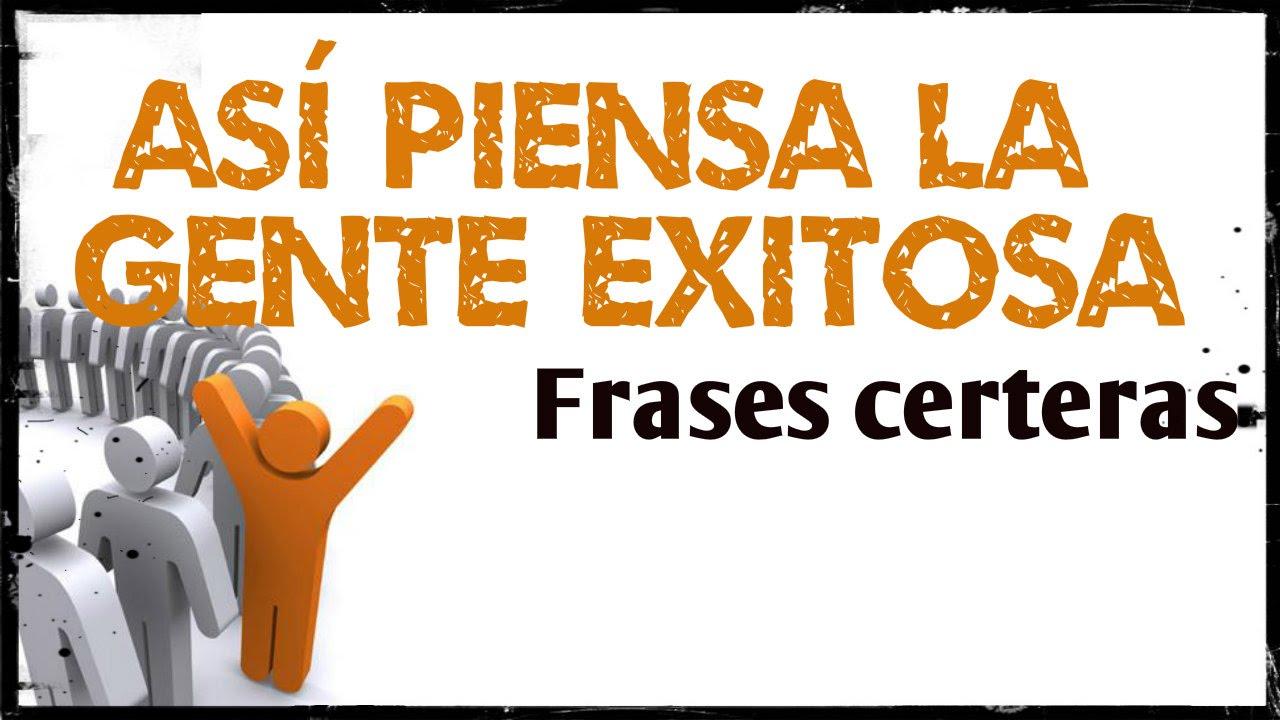 Frases De Personas Exitosas: Así Piensa La Gente Exitosa: Frases Certeras