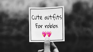 Cute/aesthetic outfits for roblox