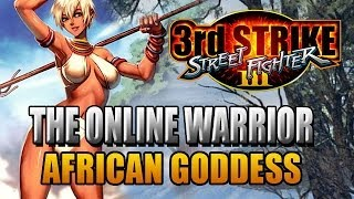 AFRICAN GODDESS - 3rd Strike: The Online Warrior Episode 49