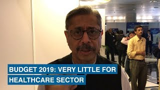 Budget 2019: Very little for healthcare sector