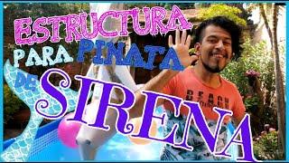 estructura para piñata de sirena  DIY EDREI POP