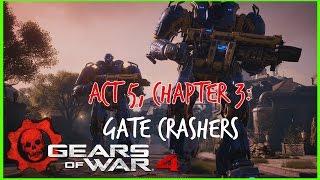 gears of war 4 walkthrough act 5 chapter 3 gate crashers
