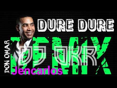 Don Omar - Dure Dure (Remix by Dj OKR) ft Jencarlos (ORIGINAL REMIX)