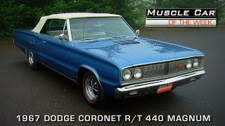 Muscle Car Of The Week Video #99: 1967 Dodge Coronet R/T 440 Magnum Convertible