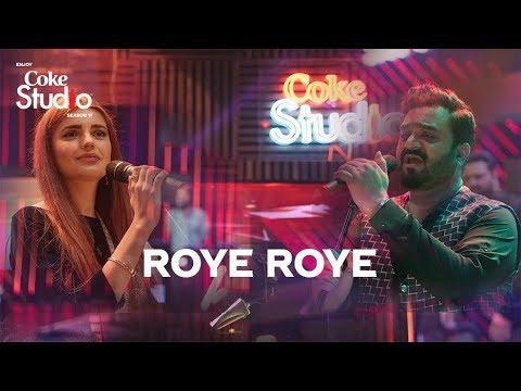 Roye Roye, Sahir Ali Bagga and Momina Mustehsan, Coke Studio Season 11, Episode 3.