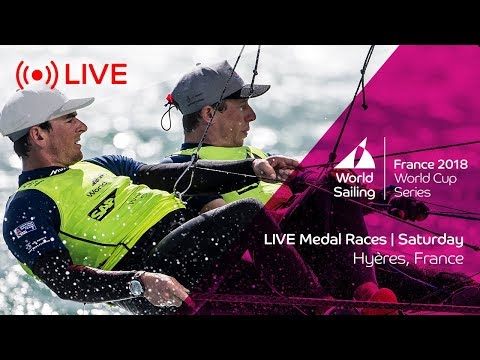 LIVE  Sailing's World Cup Series Hyères  Medal Races  Saturday 28 April 2018