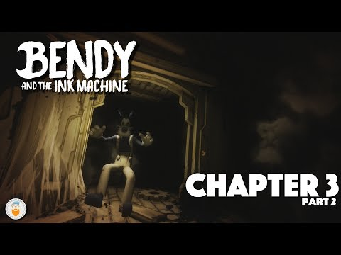Bendy And The Ink Machine: Chapter 3 Part 2 | BORRIS!!!!!!!!