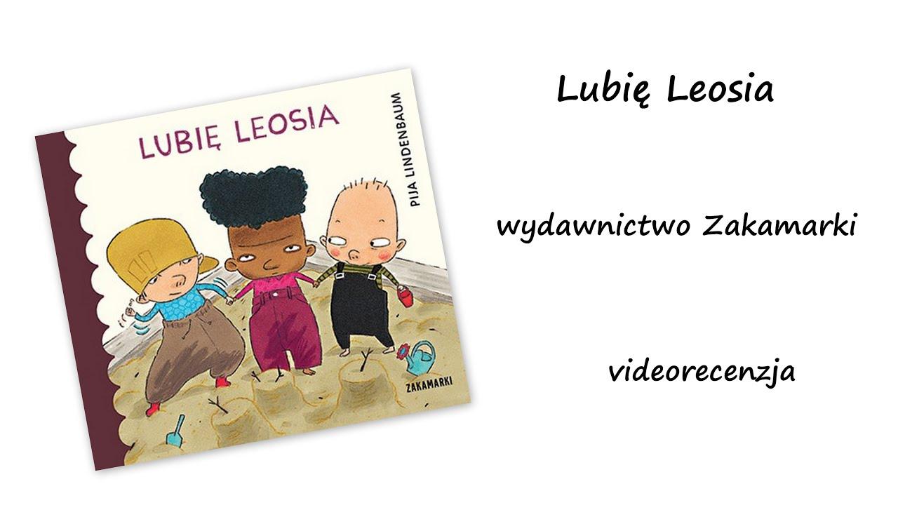 fbe46cb2917c Lubię Leosia - wydawnictwa Zakamarki  videorecenzja  - YouTube