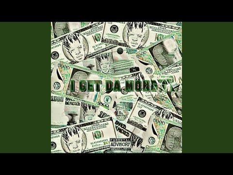 I Get Da Money