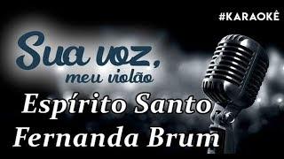 Baixar Sua voz, meu Violão.  Espírito Santo - Fernanda Brum. (Karaokê Violão)