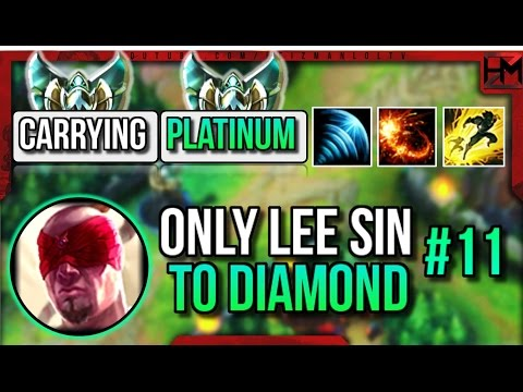 CARRYING PLATINUM | ONLY LEE SIN Unranked to Diamond #11 - League of Legends